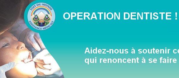 Appel de fonds : «Opération Dentiste !»
